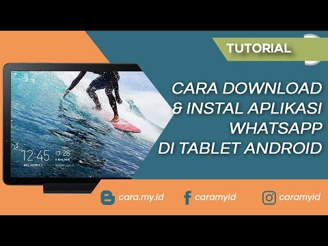 Cara Download Dan Instal Aplikasi WhatsApp Di Tablet Android