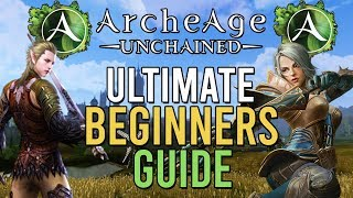 Archeage Unchained (AA:U) Ultimate Beginners Guide