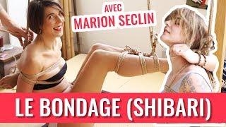 JE TESTE LE BONDAGE (SHIBARI) AVEC MARION SECLIN