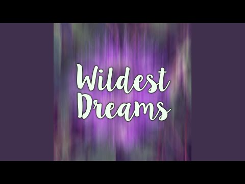 Wildest Dreams - Remix