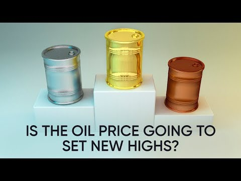 Is the oil price going to set new highs?