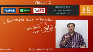income tax amendment ay 2017 18 ca ipc cs executive cma inter video 2 by ca vivek goel