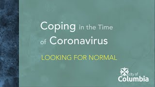Coping in the Time of Coronavirus: Looking for Normal