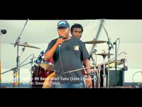 George Telek - Mi Save Wari Turu - LIVE TEAM PNG CELEBRATION CHM SUPERSOUND CONCERT 2015