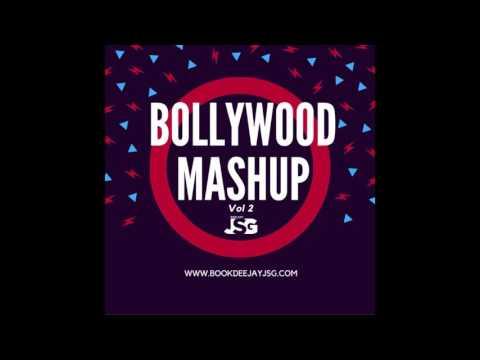 Bollywood Mashup vol 2 - Deejay Jsg
