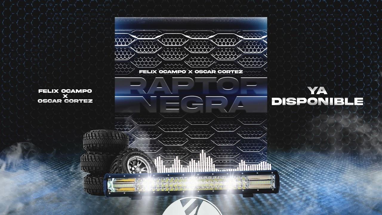 Raptor Negra - (Audio Oficial) - Felix Ocampo y Oscar Cortez