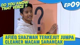 Do You Know That Voice? (2019) | Episod 9 : Afieq Shazwan Terkejut Jumpa Cleaner Macam Sarancak?