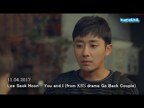 [M/V] Lee Seok Hoon - You and I (Go Back Couple OST FMV) Eng SUB ver.
