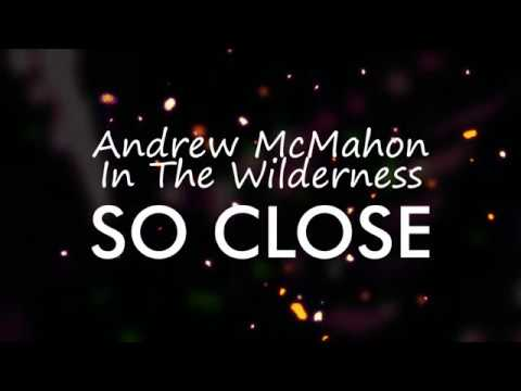 andrew-mcmahon-in-the-wilderness-so-close-lyrics-jaded-panda