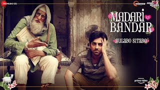 Madari ka Bandar - Gulabo Sitabo | Amitabh Bachchan & Ayushmann Khurrana | Tochi, Anuj | Dinesh