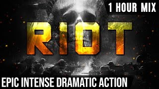 RIOT | 1 HOUR of Epic Intense Action Music