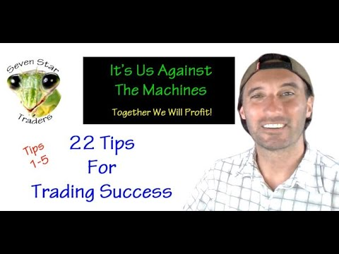 22 Tips For Trading Success Tips # 1-5