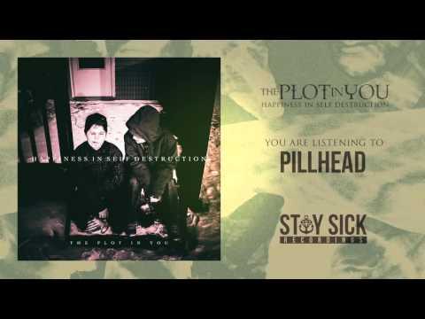 The Plot In You - Pillhead
