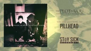 The Plot In You - Pillhead
