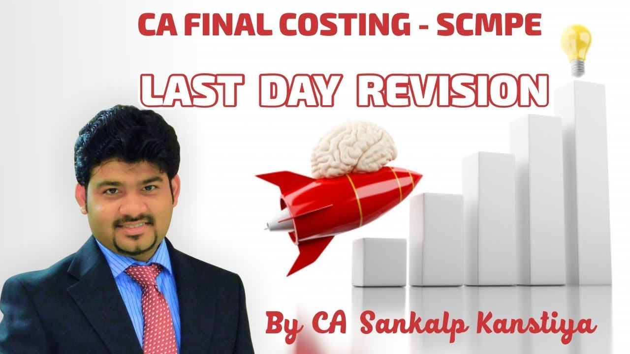 CA FINAL COSTING SCMPE Ch 2 REVISION by CA SANKALP KANSTIYA