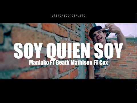 Soy Quien Soy - Maniako  FT Beath Mathisen FT Cox SismoRecordsMusic