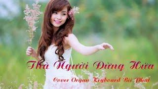 [Keyboard Bii Phát] Thà Người Đừng Hứa - Organ Cover