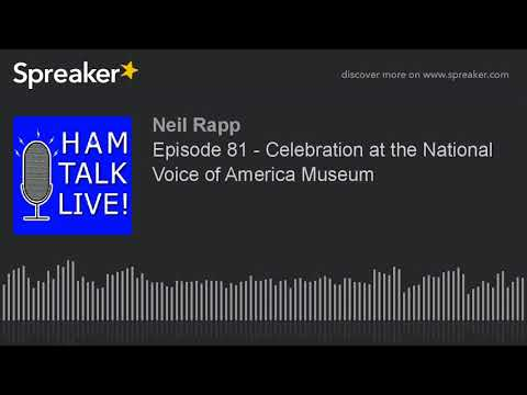 Episode 81 - Celebration at the National Voice of America Museum