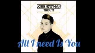 John Newman All I Need Is You Audio