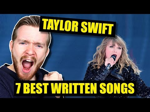7 BEST Written Taylor Swift Songs of ALL TIME