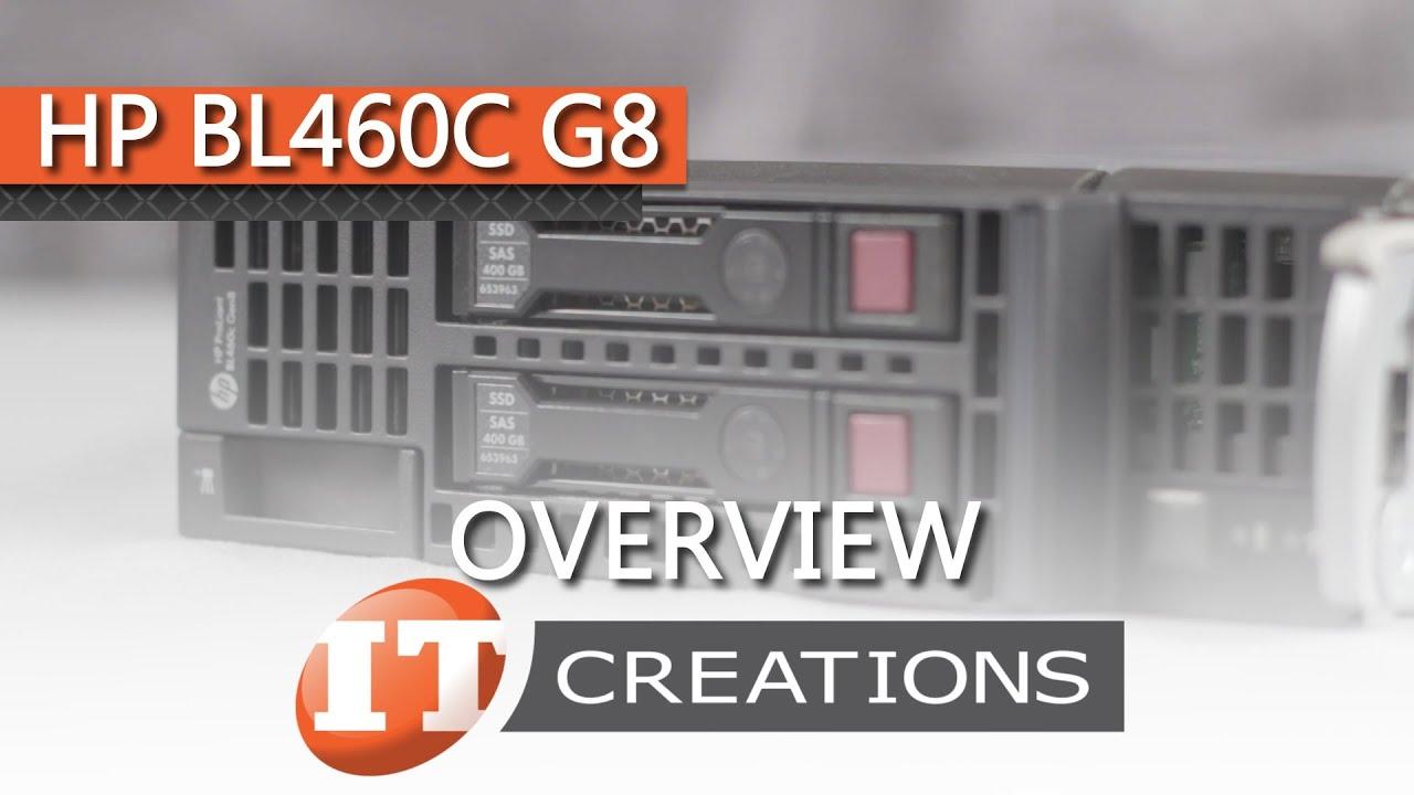 Hp proliant bl460c gen8 server blade overview ( it creations, inc.