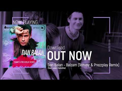 Dan Balan feat. Lusia Chebotina - Balzam (Temmy & DJ Prezzplay Radio Remix)