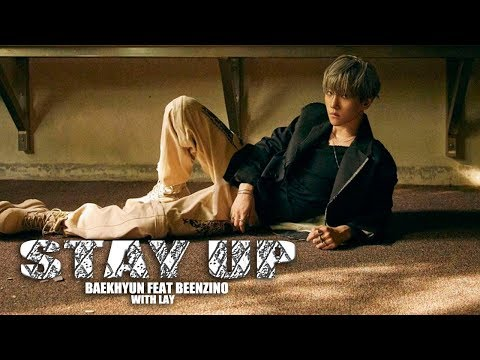BAEKHYUN FEAT BEENZINO WITH LAY  'STAY UP' FMV