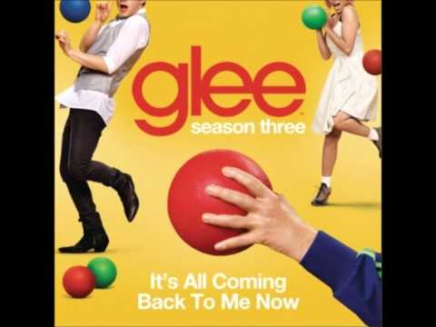 Glee - It's All Coming Back To Me Now