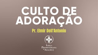 Culto De Adoração Pr. Elmir