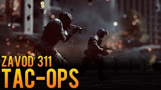Tac-Ops: Tactical Tips and Tricks on Zavod 311 with Exiled Gaming - Battlefield 4