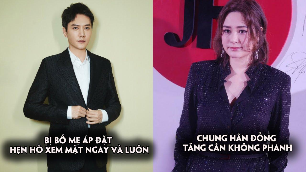 Sau 2 tuần ly hôn,Phùng Thiệu Phong bị bố mẹ ép hẹn hò xem mặt,Chung Hân Đồng tăng cân không phanh
