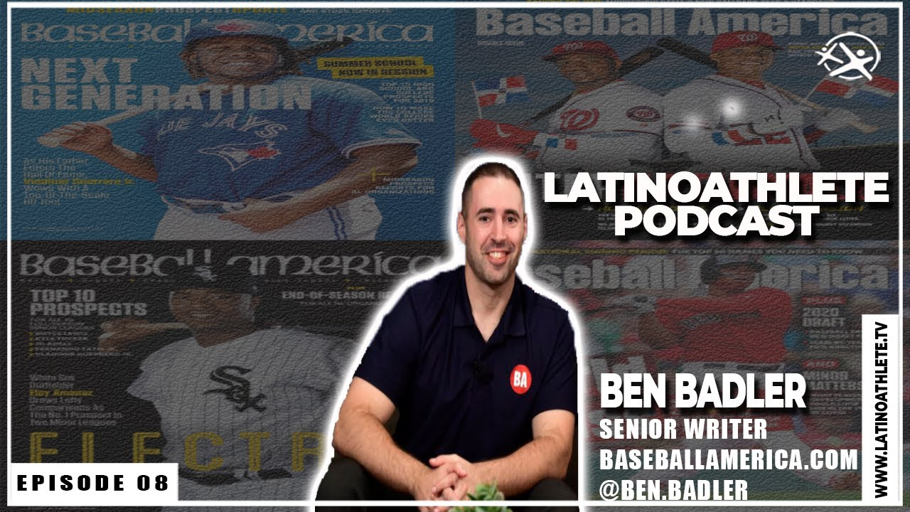 Ben Badler I E8 I Latino Athlete Podcast