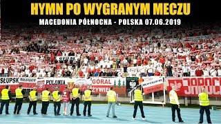 HYMN PO WYGRANYM MECZU: Macedonia Północna - Polska 07.06.2019