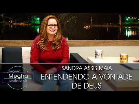 Entendendo A Vontade De Deus | Sandra Assis Maia | Pgm 645 | B4