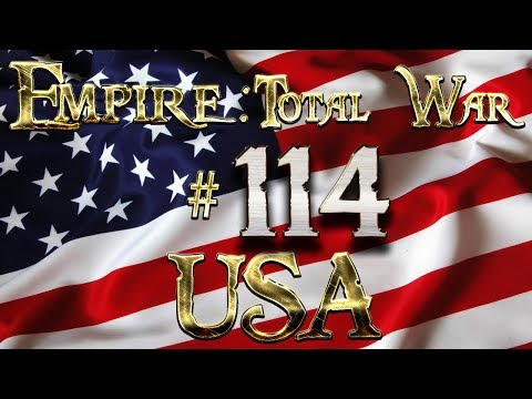Lets Play - Lets Play - Empire Total War (DM)  - USA - Conquering Europe.!!! (114)