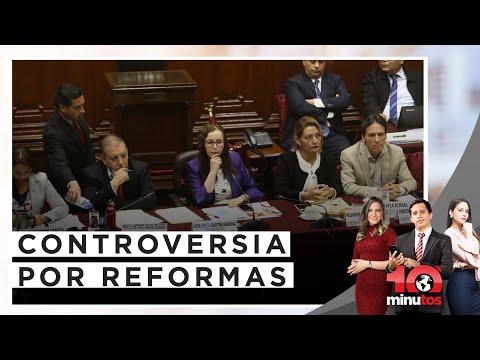 Ejecutivo se pronuncia por enfrentamiento con el Congreso - 10 minutos Edición Noche
