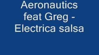 07 Aeronautics feat Greg   Electrica salsa