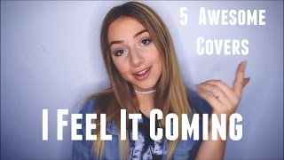 I Feel It Coming The Weeknd Ft Daft Punk 5 Awesome Covers