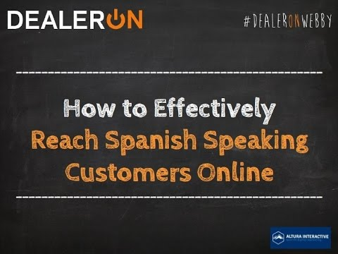 How to Effectively Reach Spanish Speaking Customers Online