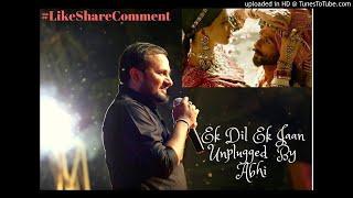 Ek dil Ek jaan hai   Padmavat   Sahid   Deepika   Ranveer   unplugged guitar version