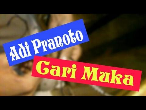 ADI PRANOTO - CARI MUKA (OFFICIAL LIRIK)