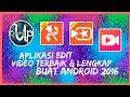 Aplikasi edit terbaik lengkap untuk android