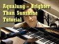 Aqualung Brighter Than Sunshine Tutorial