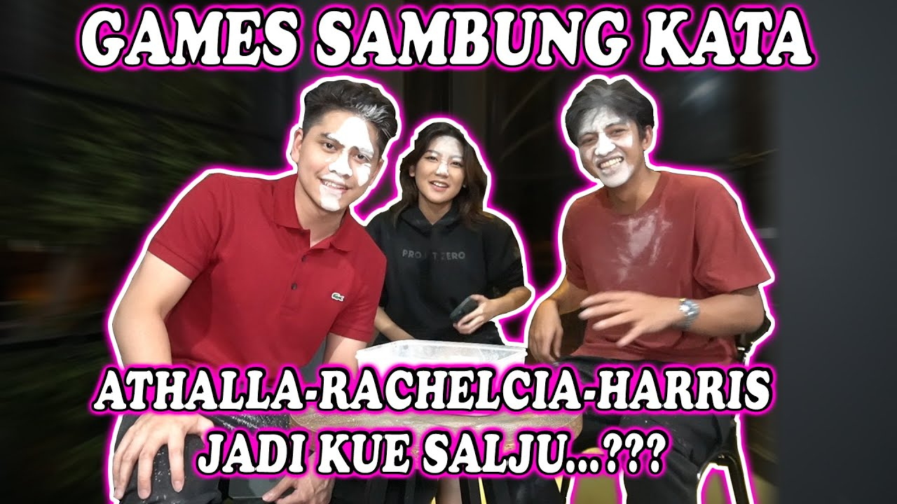 GAMES SAMBUNG KATA...Athalla-Rachelcia & Harris Jadi kue salju ...???