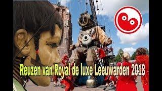 Het afscheid van de reuzen van royal de luxe Leeuwarden 2018