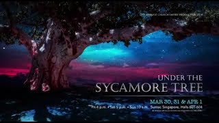 Under The Sycamore Tree | Easter 2018 | City Harvest Church