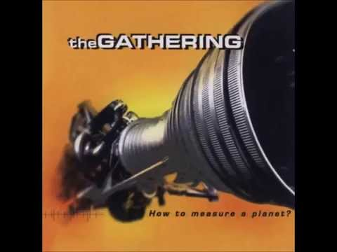 The Gathering-How To Measure A Planet?