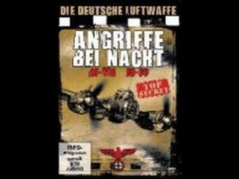 Angriff bei Nacht - Die Deutsche Luftwaffe