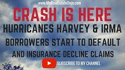 CRASH IS HERE: Harvey & Irma as borrowers start defaulting on mortgages, and Insurance decline.