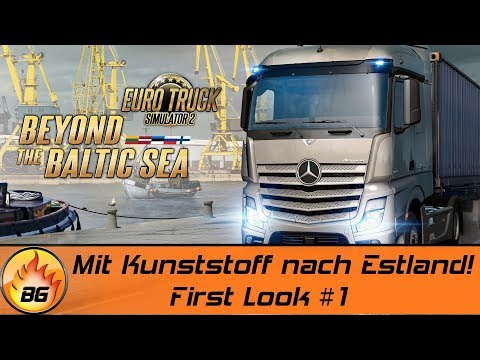 ETS2 - Beyond the Baltic Sea #1 | Mit Kunststoff nach Estland! | EURO TRUCK SIMULATOR 2 [HD]